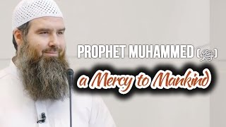 Prophet Muhammed () a Mercy to Mankind – Abdur Raheem McCarthy