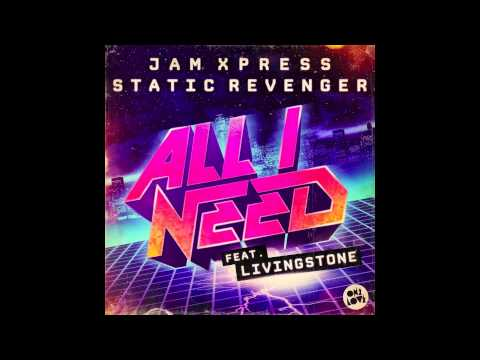 Jam Xpress & Static Revenger Ft. Livingstone - All I Need (Chardy...