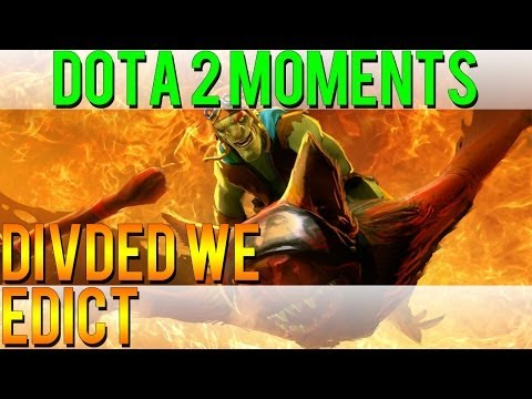 Dota 2 Moments - Divided We Edict