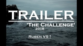 TRAILER: THE CHALLENGE RUBEN VS ? (2018)