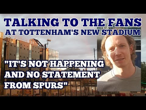 UPDATE AT TOTTENHAM'S NEW STADIUM: It's Not Happening and No Statement From Spurs - 13 August 2018