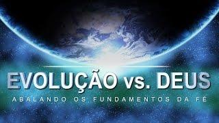 EVOLUÇÃO vs DEUS (Portuguese)
