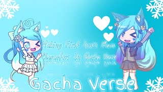 Making First Love's Main Characters In Gacha Verse!?