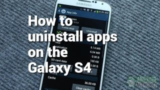 How to uninstall apps on the Galaxy S4
