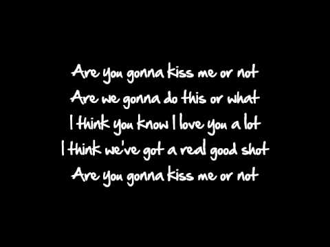 Are You Gonna Kiss Me Or Not - Lyrics-