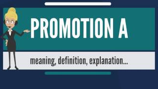 What is PROMOTION A? What does PROMOTION A mean? PROMOTION A meaning, definition & explanation