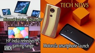 Tech News | New launches: Moto phones & Microsoft 'Surface Go'; HP India refreshes PC gaming range