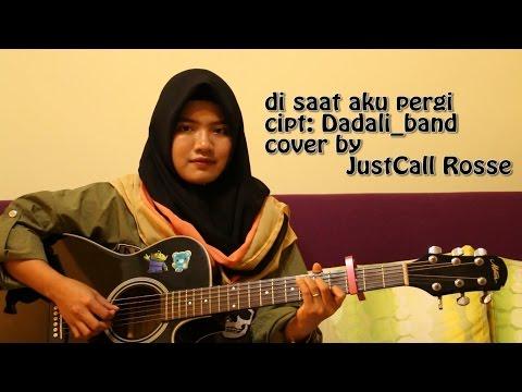download lagu Dadali-di Saat Aku Pergi Cover By Justca gratis