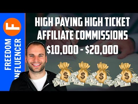 HIGH PAYING AFFILIATE PROGRAMS - HIGH TICKET COMMISSIONS $20K PER MONTH