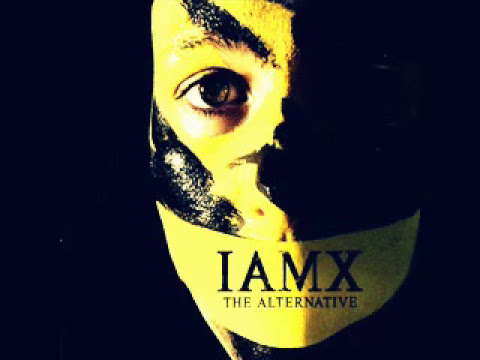 IAMX - The Alternative (+ Sub)