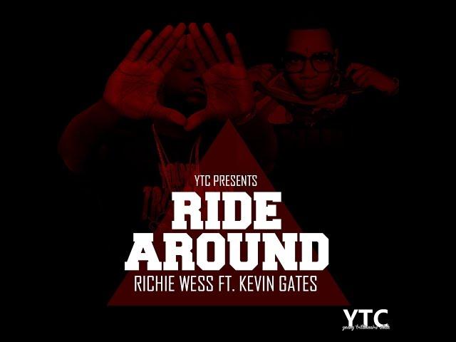 Richie Wess ft. Kevin Gates - Ride Around