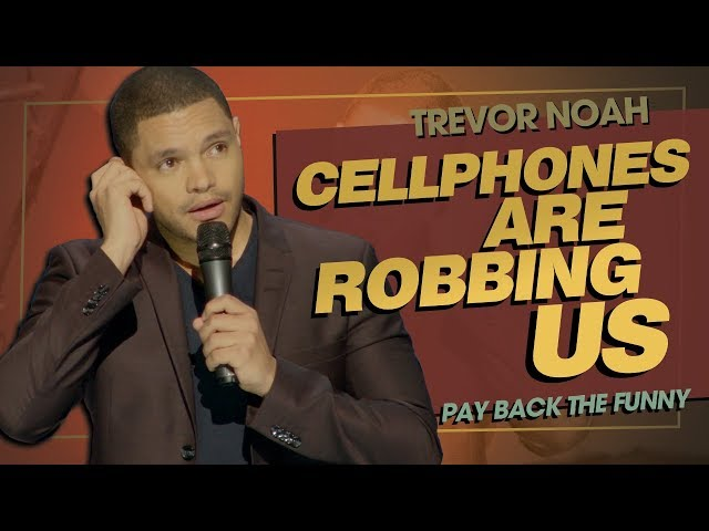 quotEmojis amp Selfies Cellphones Are Robbing Usquot - TREVOR NOAH Pay Back The Funny 2015