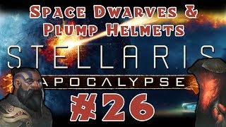 Stellaris: Apocalypse - Space Dwarves and Plump Helmets [Multiplayer] - #26