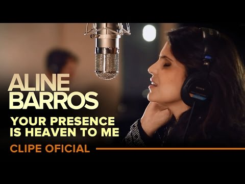 Your Presence is Heaven to me | Aline Barros feat. Israel Houghton [Official HD Video]