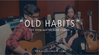 "Download Lagu ""Old Habits"" - Live from Haxton Road Studios Gratis STAFABAND"