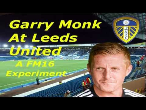 Football Manager 2016 - Garry Monk @ Leeds United - a FM 16 Experiment