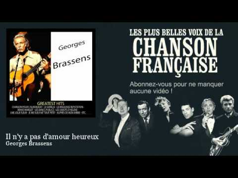 Georges Brassens - Il Ny A Pas Damour Heureux