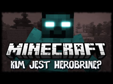 Minecraft: Kim jest Herobrine?