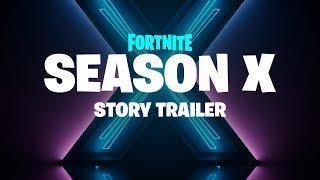 Fortnite - Season X - Story Trailer