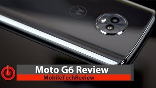 Moto G6 Review - Great Phone for $249