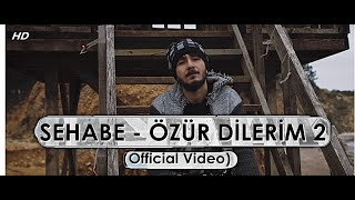 Sehabe - Özür Dilerim 2 (Official Video)