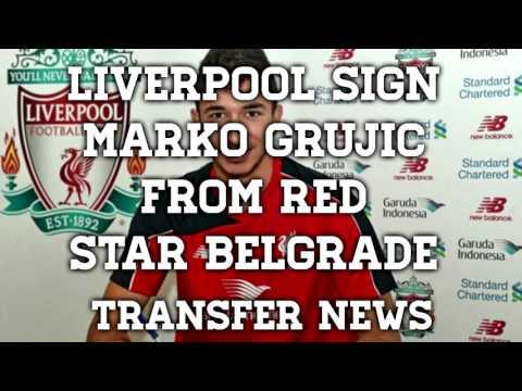 Liverpool Sign Marko Grujic From Red Star Belgrade | Liverpool Transfer News