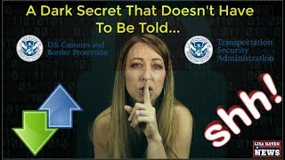 Border Patrol & TSA Have a Dark Secret On You...And They Don't Have To Tell Anyone!