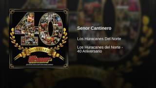 Watch Los Huracanes Del Norte Senor Cantinero video