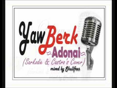 Yaw Berk   Adonai  Sarkodies Cover mixed by Skullfees