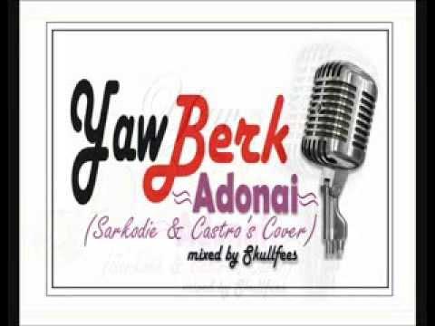 Yaw Berk   Adonai  Sarkodies Cover mixed by Skullfees