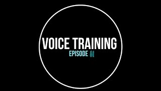 Voice Training: Episode 11 @voicetraining