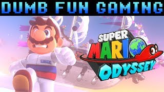 Super Mario Odyssey - Dumb Fun Gaming