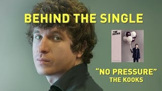 The Kooks No Pressure Behind The Single