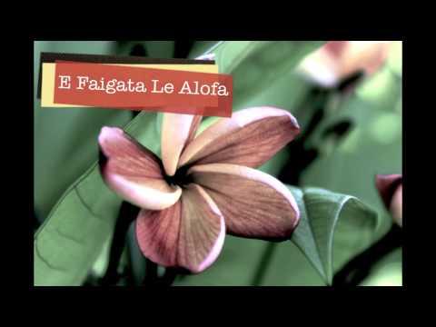 E Faigata Le Alofa