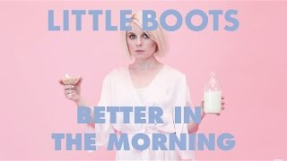Клип Little Boots - Better In The Morning
