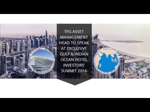 TFG Asset Management head to speak at exclusive Gulf & Indian Ocean Hotel Investors' Summit 2016