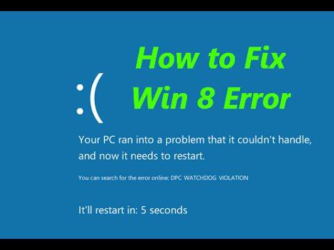 Windows 8: How to fix Blue Screen of Death (dpc_watchdog_violation)