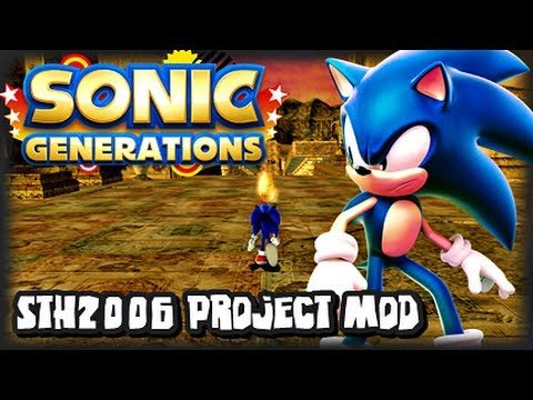 Sonic Generations PC - S.T.H 2006 Project Level Mod