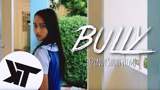 Bully (Pinoy Short Film)