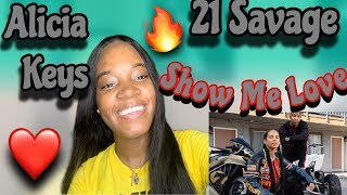 ALICIA KEYS FT 21 SAVAGE -SHOW ME LOVE(REACTION) 🔥🤯