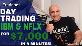 Live Day Trading IBM & Netflix for $7,000 in 4 Minutes!