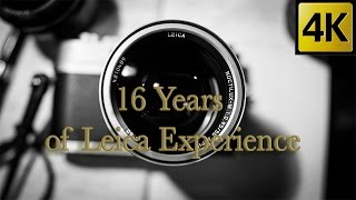 16 YEARS OF LEICA EXPERIENCE - EVOLUTION OF PHOTOGRAPHY - LEICA REVIEW