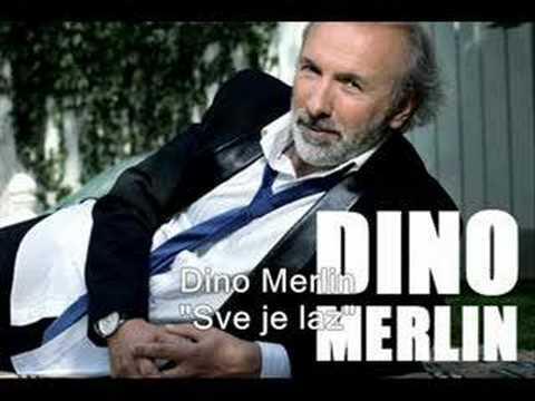 Dino Merlin - Sve Je Laz