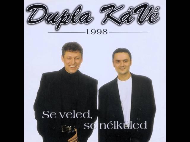 Dupla KáVé - Szomorú Szívem + Dalszöveg