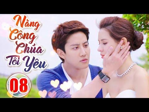 Phim Hay 2019 | Nàng Công Chúa Tôi Yêu - Tập 8 | Phim Tình Cảm Trung Quốc Mới Nhất 2019 -Thuyết Minh