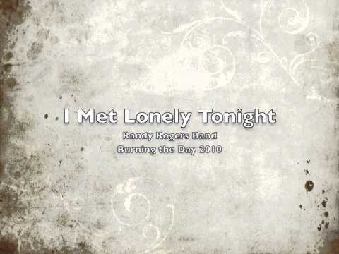 Randy Rogers Band - I Met Lonely Tonight