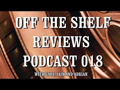 Off The Shelf Reviews - Podcast 018