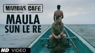 Maula Sun Le Re Song Madras Cafe | John Abraham, Nargis Fakhri | Papon