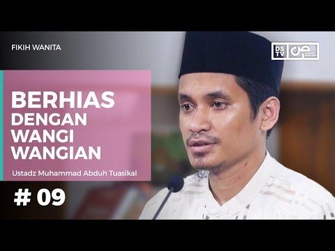 FIkih Wanita (09) : Berhias Dengan Wangi Wangian - Ust Muhammad Abduh Tuasikal
