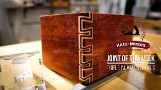 Triple Inlaid Dovetails - Joint of the Week